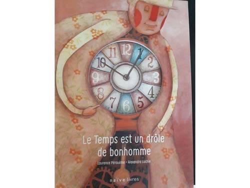 """Livre: """"Le Temps est un drôle de bonhomme"""""""