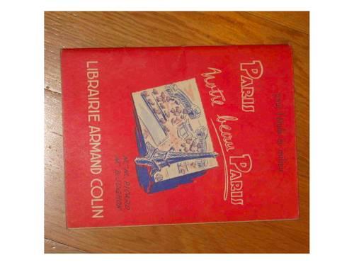 Livre scolaire ancien PARIS Notre Beau PARIS - Lib A. COLIN - 1956
