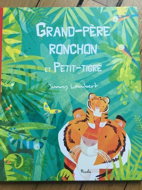 Album enfant dès 5ans « Grand-père Ronchon et Petit-Tigre»