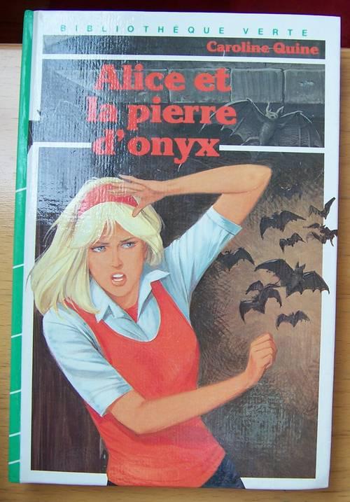 Alice et la pierre d'onyx - Caroline Quine (bon état)