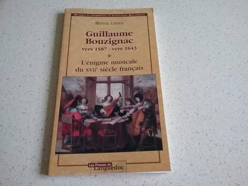 Guillaume Bouzignac L'énigme musicale du XVIe s. Français Livre neuf