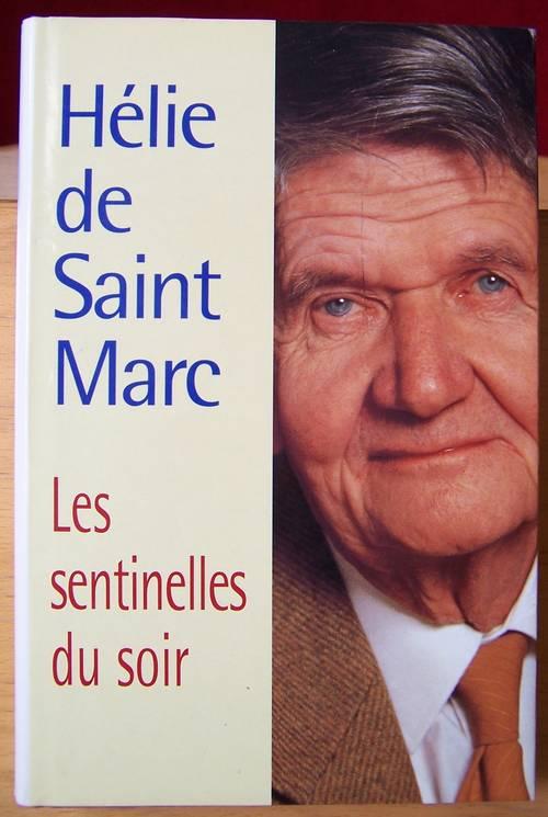 Les sentinelles du soir - Hélie de Saint Marc (bon état)