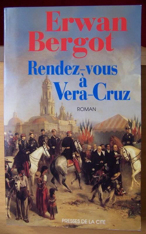 Rendez-vous à Vera-Cruz - Erwan Bergot (bon état)