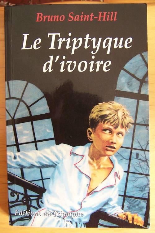 """Livre """"Le triptyque d'ivoire"""" - Bruno Saint-Hill (bon état)"""