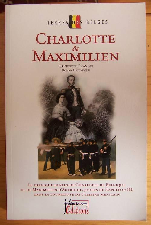 Charlotte et Maximilien - Henriette Chandet (bon état)