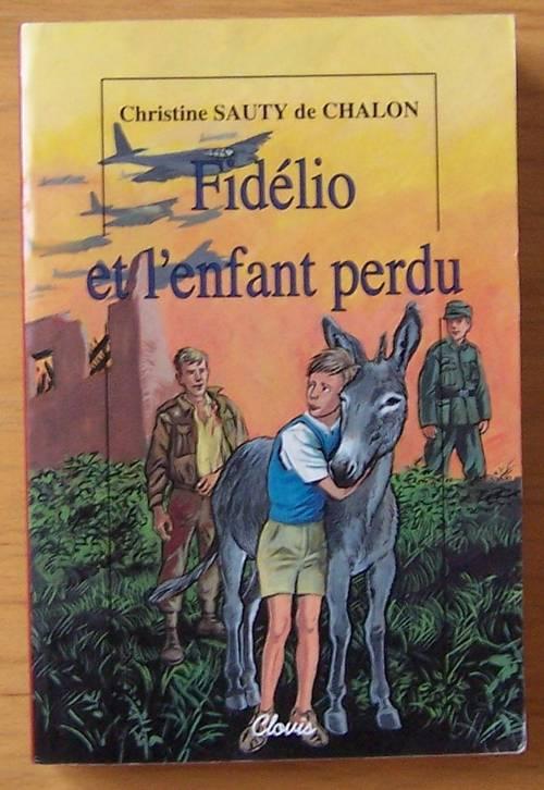 Fidelio et l'enfant perdu - Christine Sauty de Chalon (bon état)