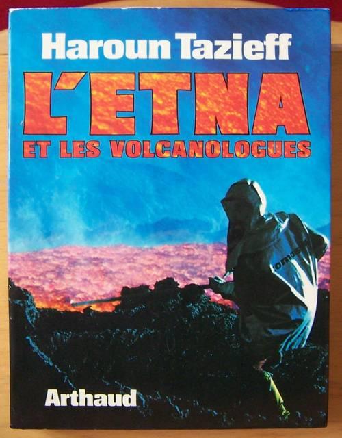 L'Etna et les volcanologues - Haroun Tazieff (bon état)
