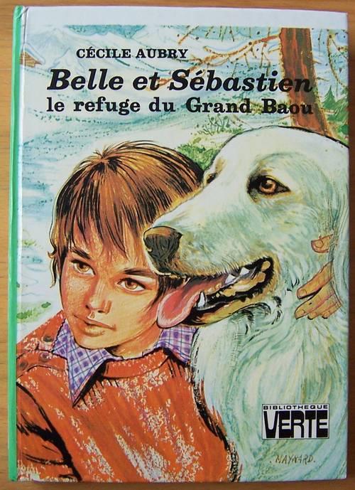 Belle et Sébastien: Le refuge du grand Baou - Cécile Aubry (bon état)