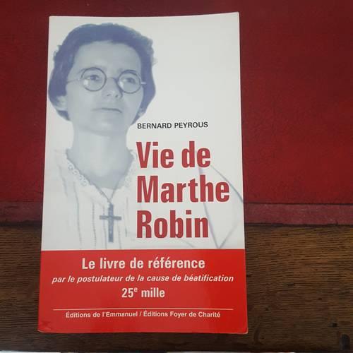 "Propose livre: ""Vie de Marthe Robin"" de Benard Peyrous"