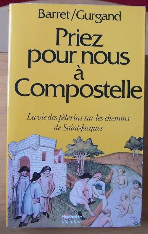 """Livre """"Priez pour nous à Compostelle"""" - Pierre Barret et Jean-Noël Gurgand"""