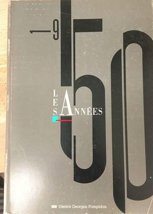 LES ANNÉES 50: Catalogue d'expo centre Pompidou 1988