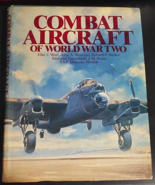 Combat Aircraft of World War Two - John Weal, Elke Weal & R. Barker