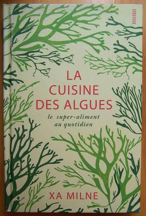 La cuisine des algues - Xa Milne (très bon état)