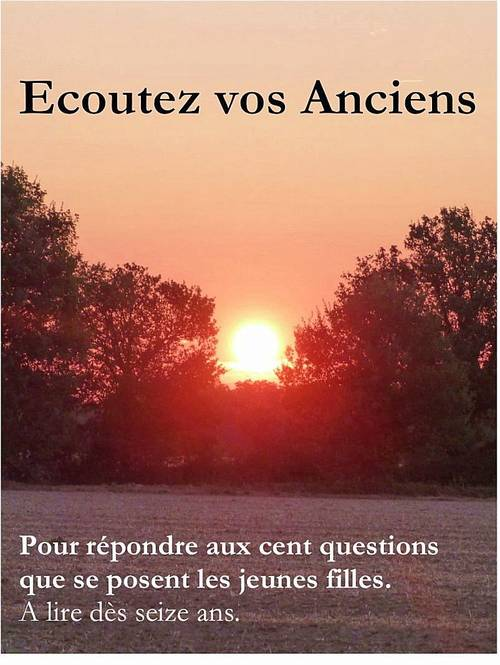 ECOUTEZ VOS ANCIENS Pour répondre aux cent questions. J.F. 16ans