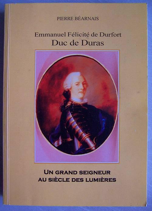 Emmanuel Félicité de Durfort Duc de Duras - Pierre BEARNAIS (bon état)