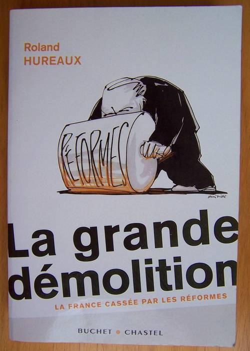 La grande démolition - Roland Hureaux (bon état)