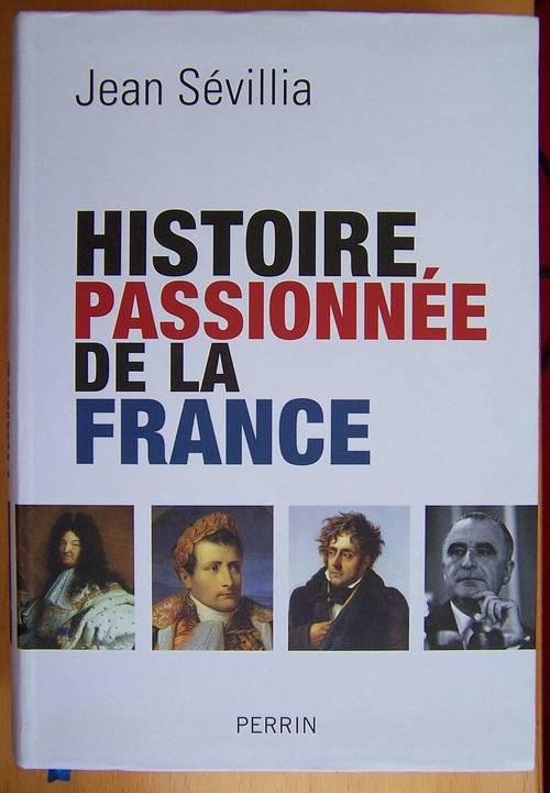 Histoire passionnée de la France - Jean Sévillia (très bon état)