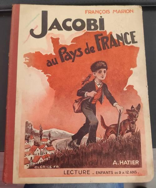Jacobi au pays de France - François Marion - Editions A. Hatier - 1935