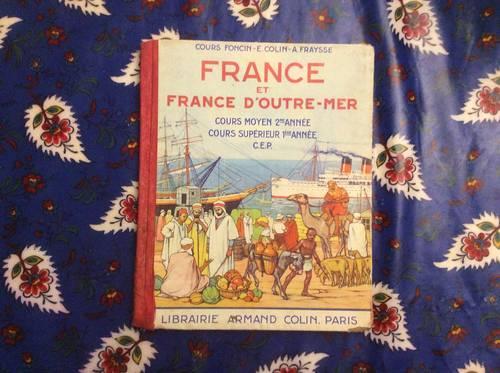 """Livre ancien de géographie """"France et France d'outre -mer """""""