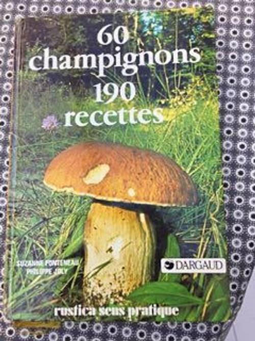 """Livre """"60champignons, 190recettes"""", très bon état"""
