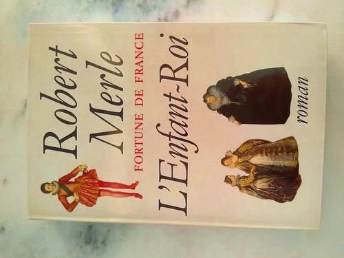 """Livre """"L'enfant Roi"""" de Robert MERLE"""