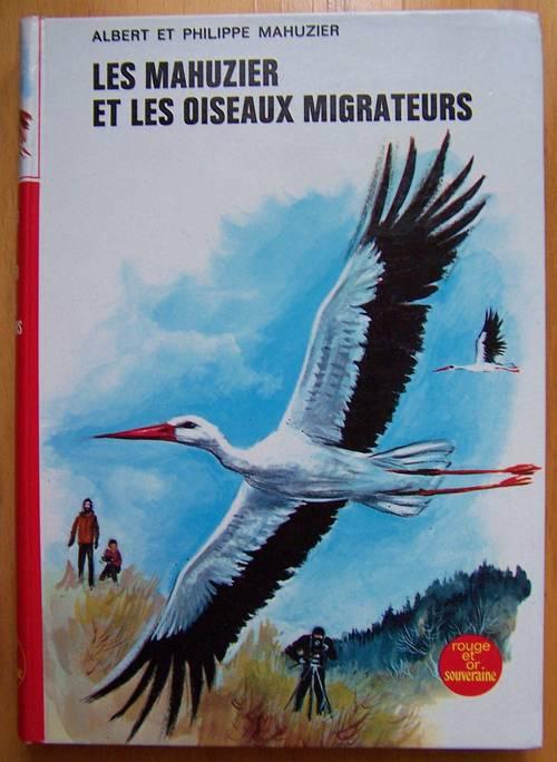 Les Mahuzier et les oiseaux migrateurs - Albert et Philippe Mahuzier