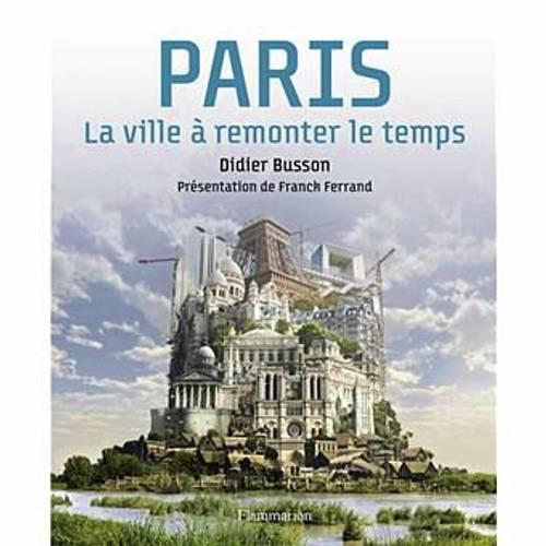 PARIS, la ville à remonter le temps - coffret Livre+2DVD
