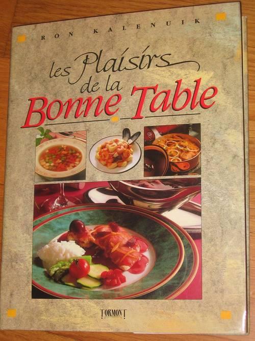 Les plaisirs de la bonne table de Kalenuik Ron