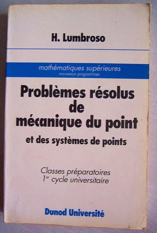 Problèmes résolus de mécanique du point et des systèmes de points