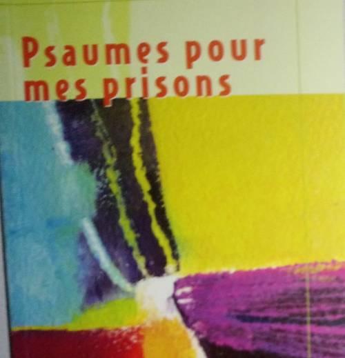 """Livre """"Psaumes pour mes prisons"""""""