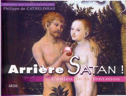 Arrière Satan! - L'enjeu de la tentation