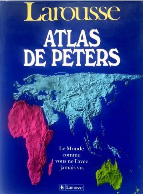 """Vends livre """"Atlas de Peters"""" Éditions Larousse relié 1991"""