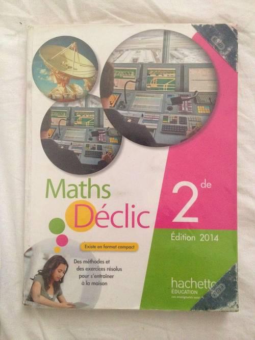 Vends livre Maths déclic seconde Hachette éducation